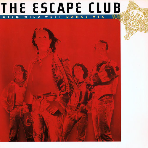 The Escape Club - Wild, Wild West (Dance Mix) [USED]