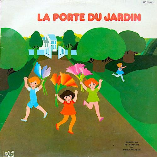 François Rauber, Jacques Lacome et Henri Veysseyre - La Porte Du Jardin - Chansons Pour Les Petits [USED]