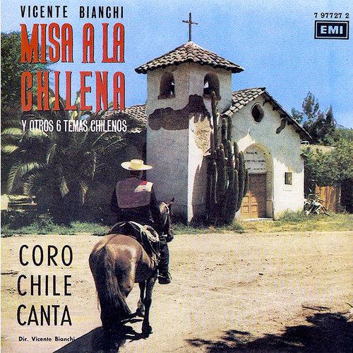 Vicente Bianchi - Coro Chile Canta - Misa A La Chilena Y Otros 6 Temas Chilenos [USED]