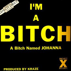 A Bitch Named Johanna - I'm A Bitch [USED]