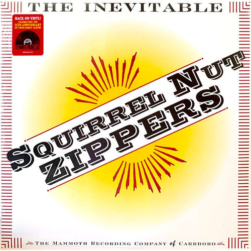 Squirrel Nut Zippers - The Inevitable  [NEUF]