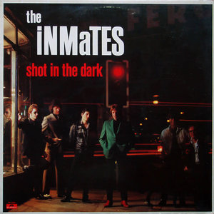 The Inmates - Shot In The Dark [USED]