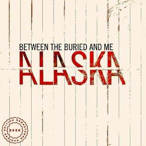 Between The Buried And Me - Alaska  [NEUF]