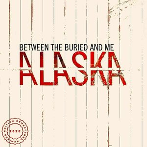 Between The Buried And Me - Alaska  [NEW]