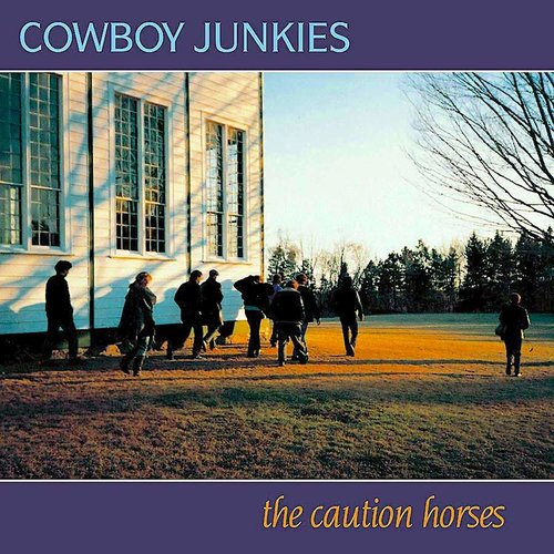 Cowboy Junkies - The Caution Horses [USED]