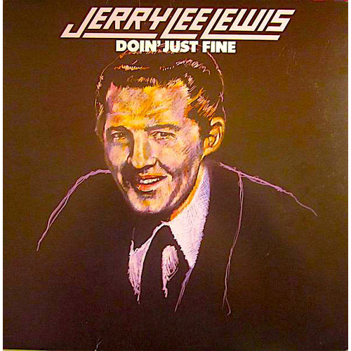 Jerry Lee Lewis - Doin' Just Fine [USED]