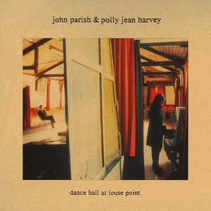 John Parish & PJ Harvey - Dance Hall At Louse Point  [NEUF]