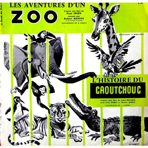 Robert Manuel, Yves Furet, Pierre Hatet - Les Aventures D'Un Zoo / L'Histoire Du Caoutchouc [USED]