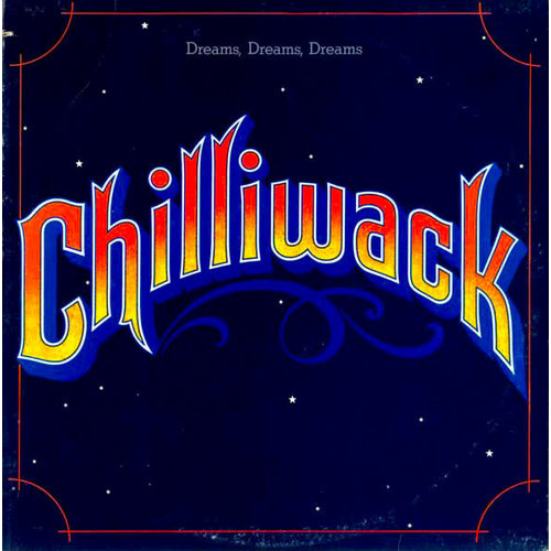 Chilliwack - Dreams, Dreams, Dreams [USAGÉ]