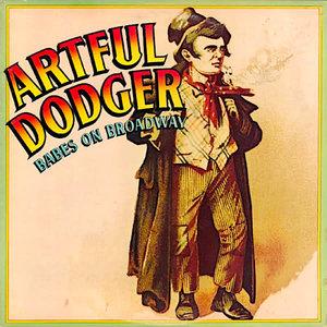 Artful Dodger - Babes On Broadway [USAGÉ]