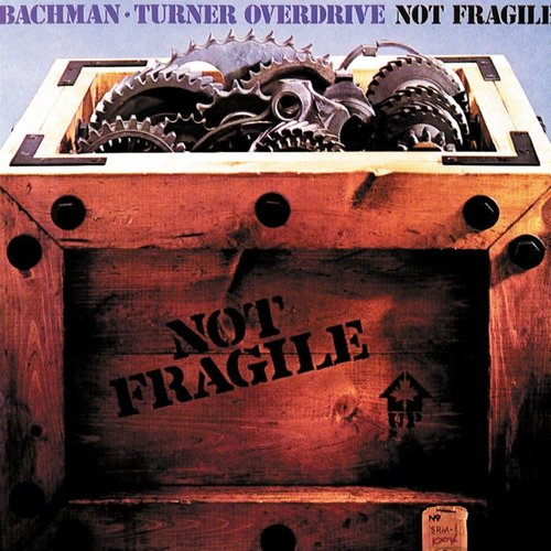 Bachman-Turner Overdrive - Not Fragile [USED]