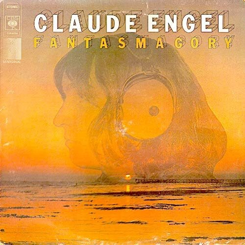 Claude Engel - Fantasmagory [USED]