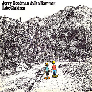 Jerry Goodman & Jan Hammer - Like Children [USED]