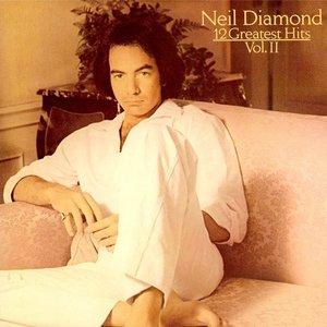 Neil Diamond - 12 Greatest Hits, Volume II [USED]