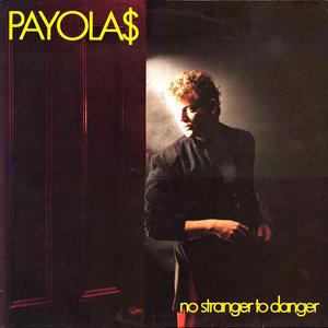 Payola$ - No Stranger To Danger [USED]