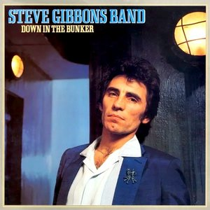 Steve Gibbons Band - Down In The Bunker [USED]