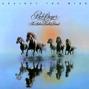 Bob Seger And The Silver Bullet Band - Against The Wind [USED]