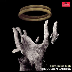 Golden Earring - Eight Miles High [USED]