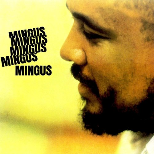 Charles Mingus - Mingus Mingus Mingus Mingus Mingus (Deluxe Gatefold) [NEUF]
