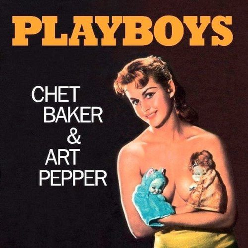 Chet Baker & Art Pepper - Playboys   [NEW]
