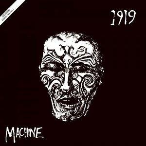 1919 - Machine   [NEW]