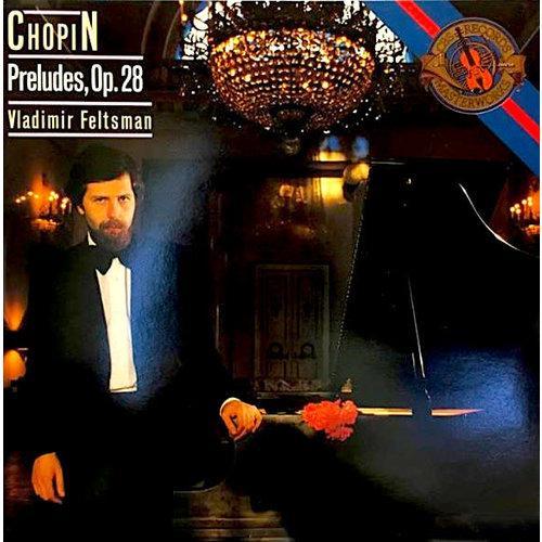 Frédéric Chopin, Vladimir Feltsman - Preludes, Op.28 [USAGÉ]