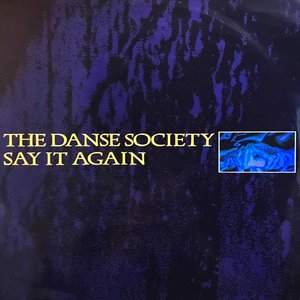 The Danse Society - Say It Again [USED]