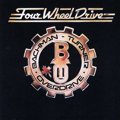 Bachman-Turner Overdrive - Four Wheel Drive [USED]