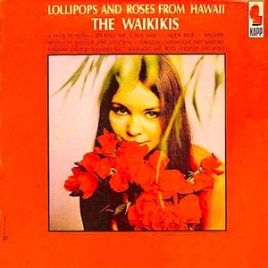 The Waikiki's - Lollipops And Roses From Hawaii [USED]