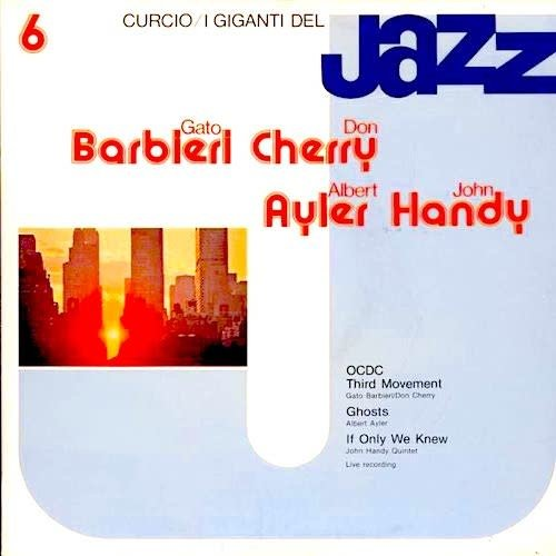 Gato Barbieri, Don Cherry, Albert Ayler, John Handy - I Giganti Del Jazz Vol. 6 [USAGÉ]