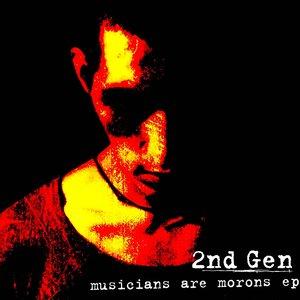 2nd Gen - Musicians Are Morons EP [USAGÉ]