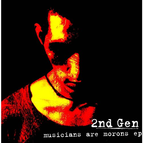 2nd Gen - Musicians Are Morons EP [USED]