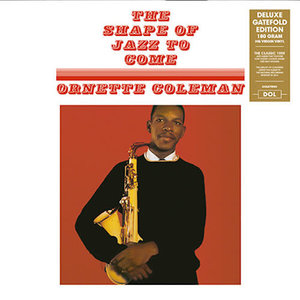 Ornette Coleman - The Shape Of Jazz To Come (Deluxe Gatefold) [NEW]