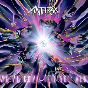 Anthrax - We've Come For You All	  [NEUF]