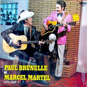 Paul Brunelle Et Marcel Martel - Volume 1 [USED]