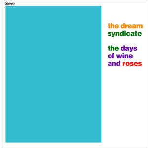 The Dream Syndicate - The Days Of Wine And Roses [USED]