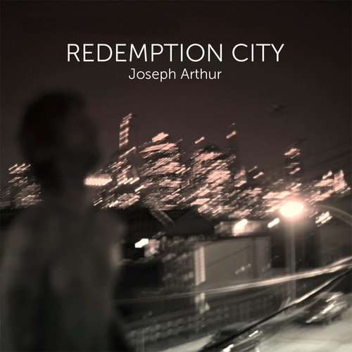 Joseph Arthur - Redemption City [USED]