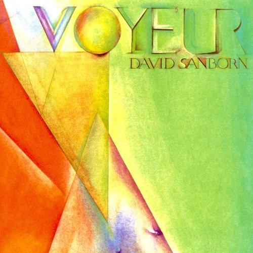 David Sanborn - Voyeur [USED]