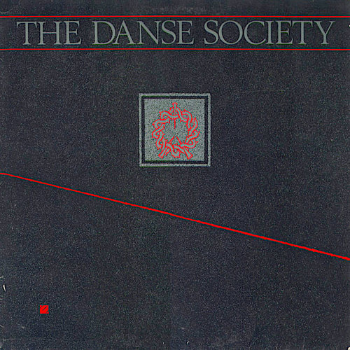 The Danse Society - The Danse Society [USAGÉ]