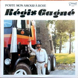 Regis Gagne - Porte Mon Amour À Rose [USED]