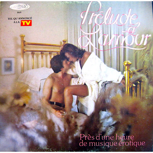 Various - Prélude À L'amour - Près D'une Heure De Musique Érotique [USAGÉ]