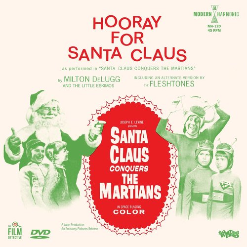 "Milton DeLugg And The Little Eskimos / The Fleshtones - Hooray For Santa Claus (BlackFriday2021 - 7"" + DVD) [NEW]"
