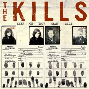The Kills - Keep On Your Mean Side  [NEUF]