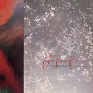 Cocteau Twins - Tiny Dynamine / Echoes In A Shallow Bay  [NEW]