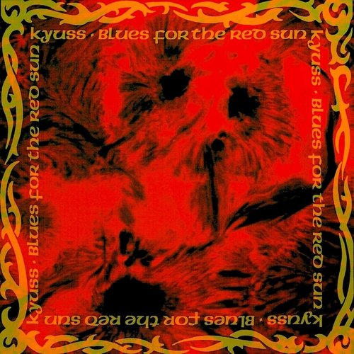 Kyuss - Blues For The Red Sun  [NEW]
