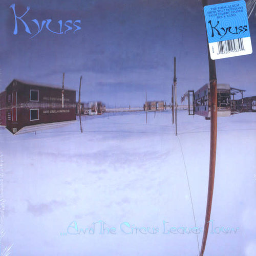 Kyuss - ...And The Circus Leaves Town  [NEUF]