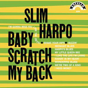 Slim Harpo - Baby Scratch My Back (Mono) [NEUF]
