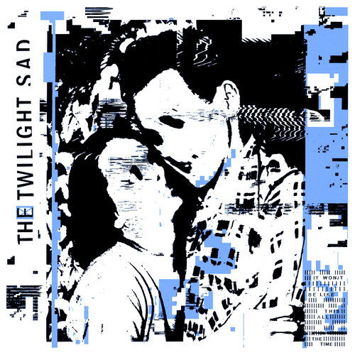 The Twilight Sad - It Won/t Be Like This All The Time (Limited Indie Edition - Blue Vinyl) [NEW]