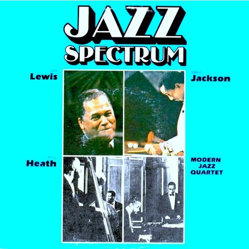 The Modern Jazz Quartet / John Lewis, Milt Jackson, Percy Heath, Connie Kay - Jazz Spectrum 6 [USAGÉ]