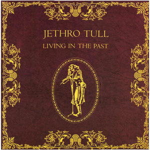 Jethro Tull - Living In The Past [USED]